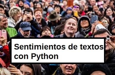 Reconocimiento de sentimientos en textos con Python (Código)