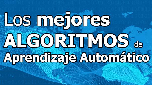 Los mejores algoritmos de Aprendizaje Automático